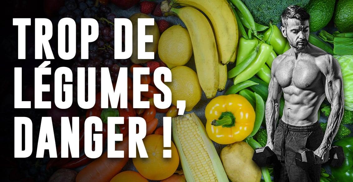 legumes musculation danger