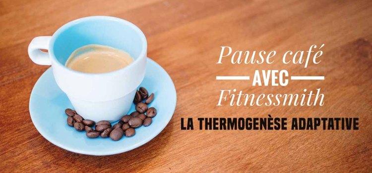 Ep 16 : Le mode famine ou la thermogenèse adaptative