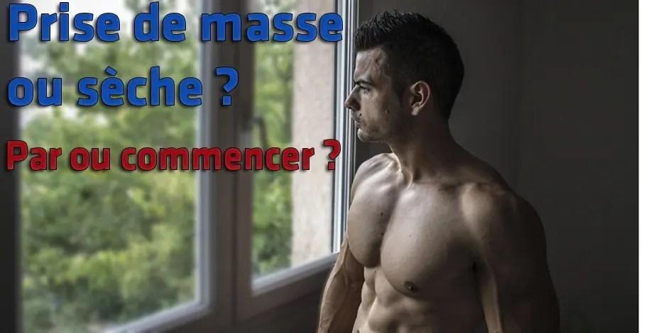 Prise De Masse Ou Seche Par Ou Commencer Fitnessmith