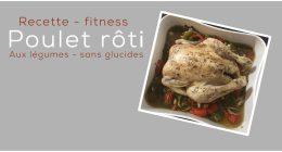 Recette fitness de poulet rôti aux légumes