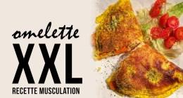 Recette musculation => Omelette XXL | sans gluten et sans lactose