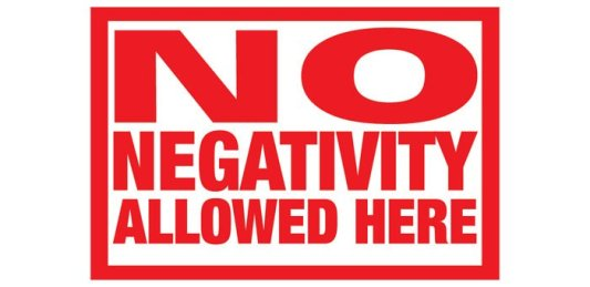 Get rid of the negativity
