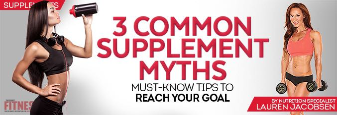 3 Common Supplement Myths