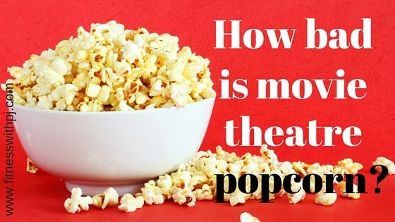 How Bad Is Movie Popcorn?