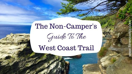 The Non-Camper's Guide to Hiking the West Coast Trail
