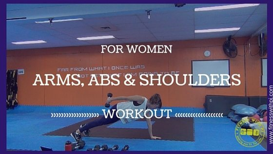 Arms, Abs and Shoulder Workout