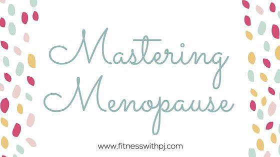 Mastering Menopause