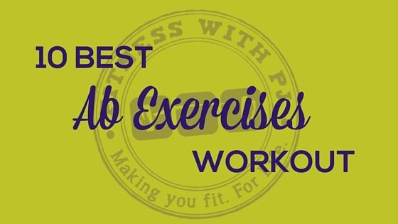 10 best Ab Exercises Workout - Fitness with PJ