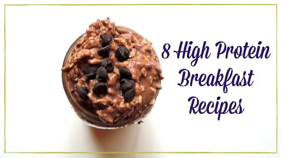 8 High Protein Breakfast Recipes