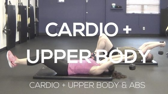 Cardio and Upper Body Workout