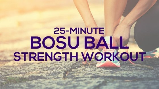 25-Min-BOSU-Ball-Strength-Workout-Blog