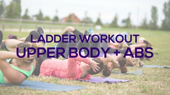 Upper Body + Abs Ladder Workout