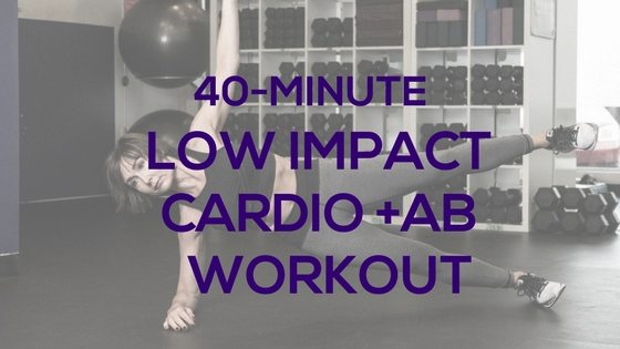 40-Minute Low Impact Cardio + Abs