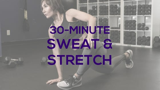 30-Min Sweat & Stretch