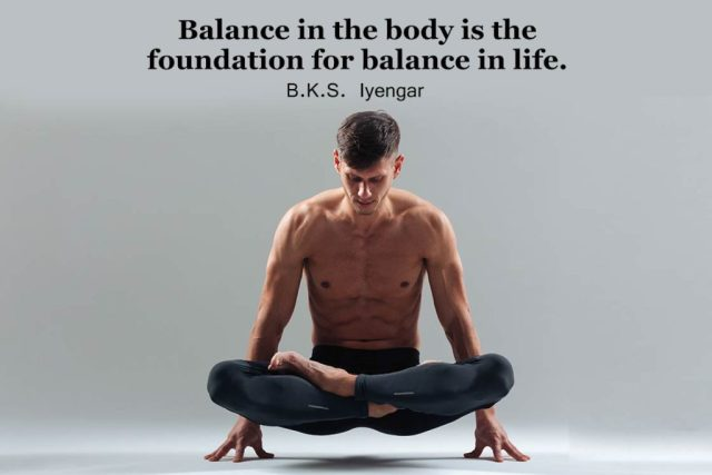 Yoga quotes about balance - Balance in the body is the