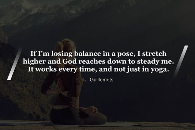 Yoga quotes about balance - If Im losing balance in a pose