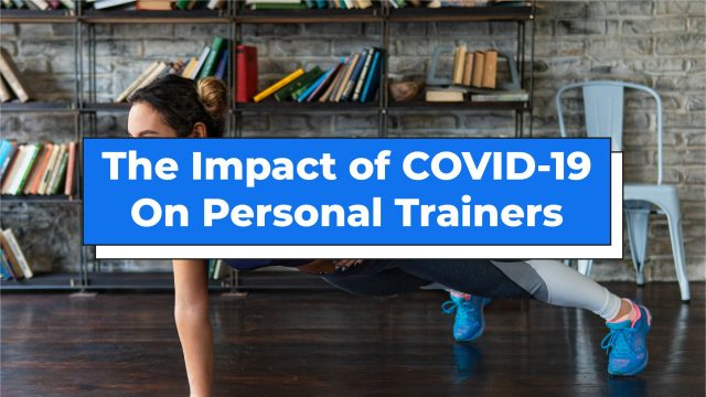 The Impact of COVID-19 on Personal Trainers: Featured Image