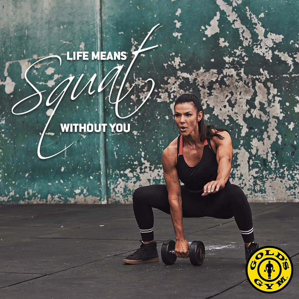 Gym Advertising - Gold's Gym Life Means Squat Without You