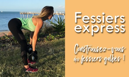 ZOOM FESSIERS : circuit express Fit Your Dreams