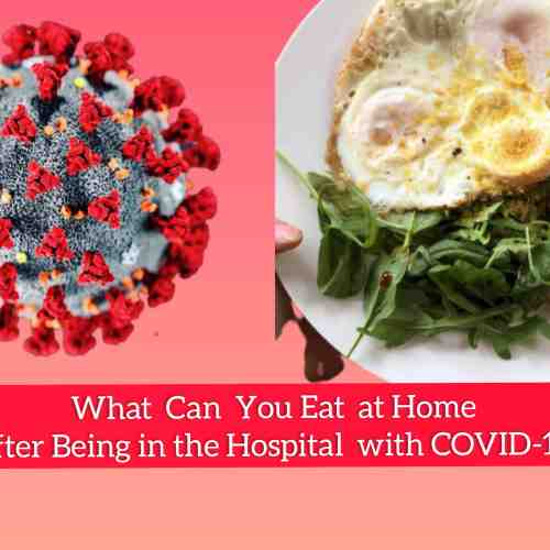 COVID-19 - Nutrition for Recovery_ What Can You Eat at Home After Being in the Hospital with COVID-19 - Fitzabout