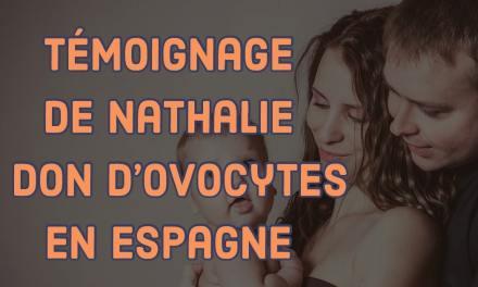 Témoignage de Nathalie, un don d'ovocytes en Espagne