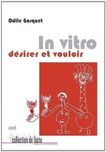 In vitro, désirer et vouloir