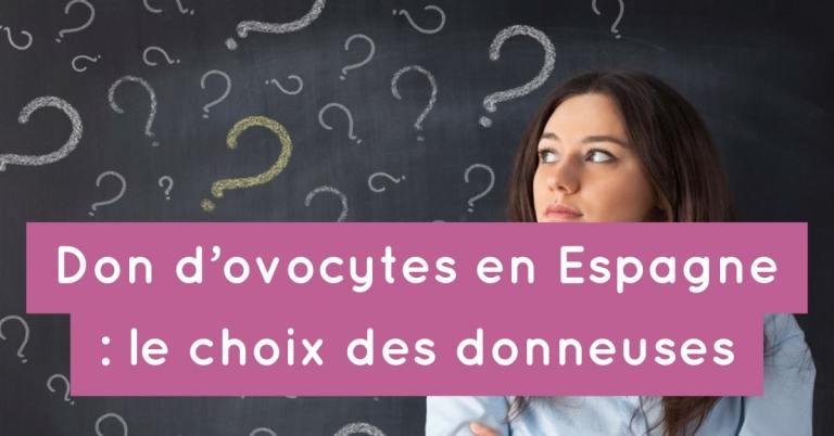 Don d'ovocytes en Espagne : le choix des donneuses