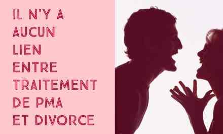Il n'y a aucun lien entre traitement de PMA et divorce