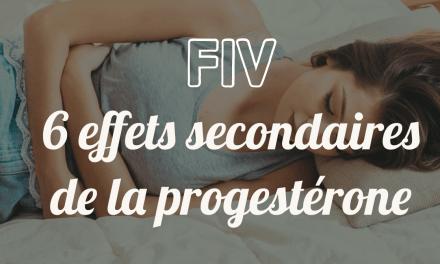 FIV : 6 effets secondaires de la Progestérone