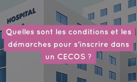 Quelles sont les conditions et les démarches pour s'inscrire dans un CECOS ?