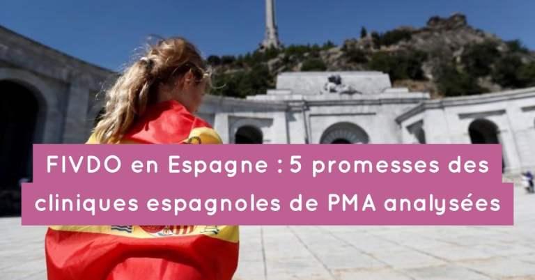 FIV-DO en Espagne : 5 promesses des cliniques espagnoles de PMA analysées
