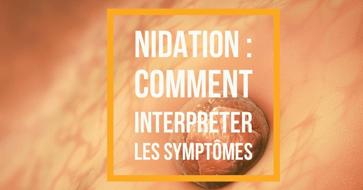 Nidation de l'embryon : comment interpréter les symptômes ...