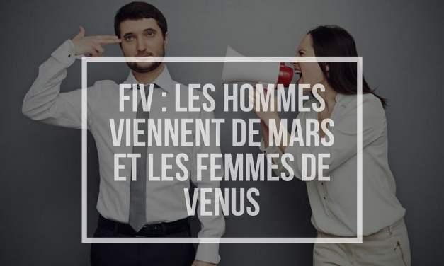 FIV : Les hommes viennent de Mars et les femmes de Venus