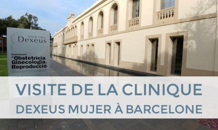 Visite de la clinique Dexeus Mujer à Barcelone