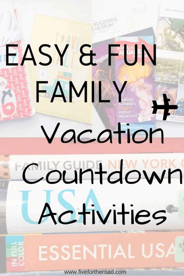 Family Fun Activities to Countdown to Vacation