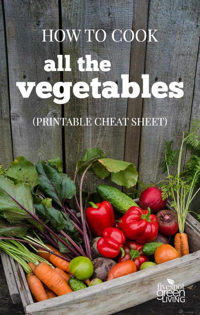 Free Vegetable Cooking Cheat Sheet Printable Five Spot