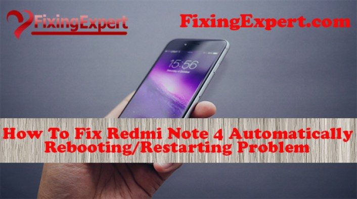 How To Fix Redmi Note 4 Automatically Rebooting/Restarting