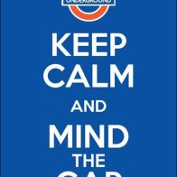 Keep Calm and Mind The Gap Overall
