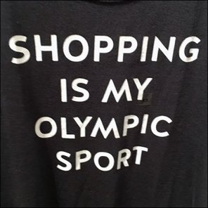 Shopping is my Olympic Sport Aux
