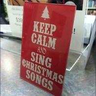 Keep Calm and Sing Christmas Songs