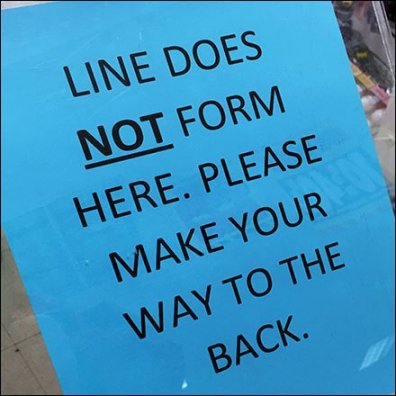 Line Does Not Form Here, Go Back Sign