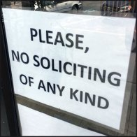 No Soliciting of Any Kind Please