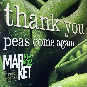 Price Chopper Market 32 Peas-Come_Again Thank You Sign Square2