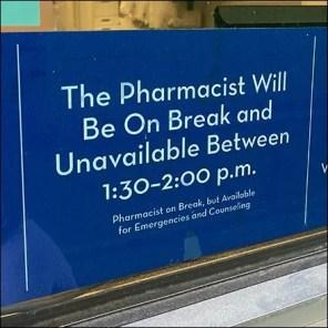 Drive-Up-Window Pharmacist On Break Notice