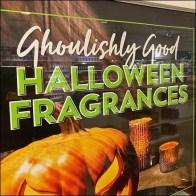 Ghoulishly Good Halloween Fragrance Display