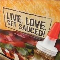 Live Love Get Sauced Beano's Tagline