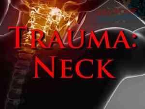 First Aid: Trauma Neck