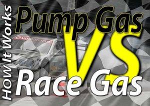Pump Gas VS Race Gas