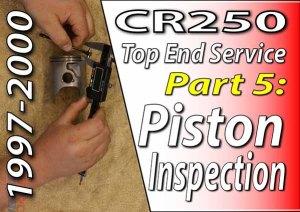1997 - 2001 Honda CR250 - Top End Service - Part 5 - Piston Inspection