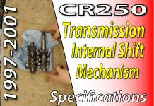1997 -2001 Honda CR250 - Transmission And Internal Shift Mechanism Specifications - Featured